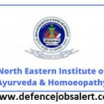 NEIAH Recruitment 2021 Govt Jobs In North Eastern Institute of Ayurveda and Homeopathy
