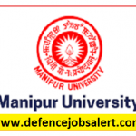 Manipur University Recruitment 2021 - Latest Jobs Notification In University of Manipur