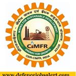 CIMFR Recruitment 2021 - 12 Project Asst, Project Associate I Vacancies