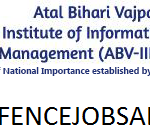 ABV IIITM Gwalior Recruitment 2021 Govt Jobs In Atal Bihari Vajpayee Indian Institute of Information Technology & Management