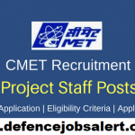 CMET Recruitment 2021 Govt Jobs In Centre for Materials for Electronics Technology