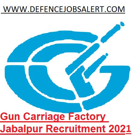 Gun Carriage Factory Jabalpur Recruitment