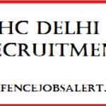 HC Delhi Recruitment 2021| Latest Govt Jobs Notification