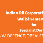 IOCL Barauni Refinery Recruitment 2021 Apply Offline For Specialist Doctor Posts