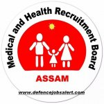 MHRB Assam Recruitment 2021 - Latest Jobs Notification In Medical and Health Recruitment Board
