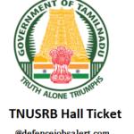TNUSRB Constable, Fireman and Jail Warder Admit Card 2021 – CV,PMT,ET & PET Admit Card Download