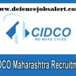 CIDCO Recruitment 2021 - Vacancy In City & Industrial Development Corporation of Maharashtra Limited
