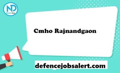 CMHO Rajnandgaon Recruitment