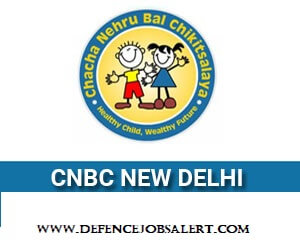 Chacha Nehru Bal Chikitsalaya (CNBC) Hospital Recruitment