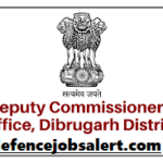 DC Office Dibrugarh Recruitment 2021 - Apply For 17 Junior Assistant & Other Vacancies