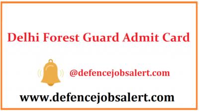 Delhi Forest Guard Admit Card
