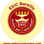 ESIC Bareilly Recruitment 2021 - Vacancy In Employees' State Insurance Corporation