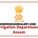 Irrigation Bongaigaon Recruitment 2021 - Apply Online For 08 Chowkidar, Peon, Khalashi Posts