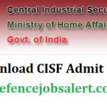 CISF Constable/ Tradesmen Admit Card 2021 – Written Exam Admit Card Download