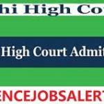 Delhi High Court Junior Judicial Assistant/ Restorer Typing Test Admit Card 2021 – Call Letter Download