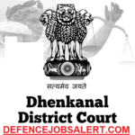 Dhenkanal District Court Recruitment 2021 - 10 Group D Vacancies