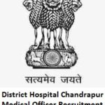 District Hospital Chandrapur Medical Officer Recruitment