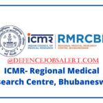 ICMR-RMRC Bhubaneswar Recruitment