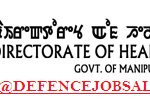 Manipur Health Directorate Recruitment 2021 - Apply For 374 Medical Officer, Staff Nurse and MTS Posts