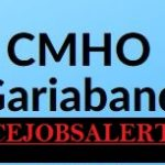CMHO Gariaband Recruitment